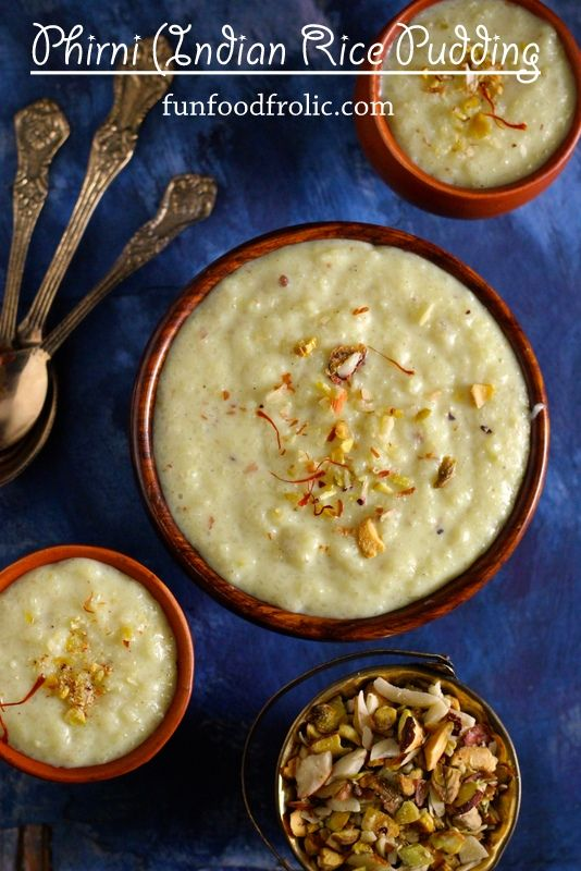 Phirni is a delicious rice and milk pudding served in earthen pot ware. Loaded with the aroma of saffron and cardamom it is one of our favorite Indian dessert. funfoodfrolic.com