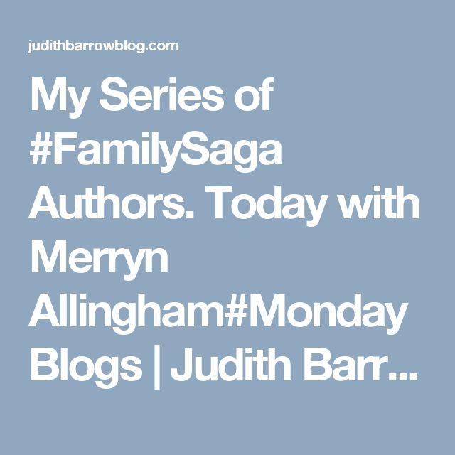 My Series of #FamilySaga Authors. Today with Merryn Allingham#MondayBlogs | Judith Barrow
