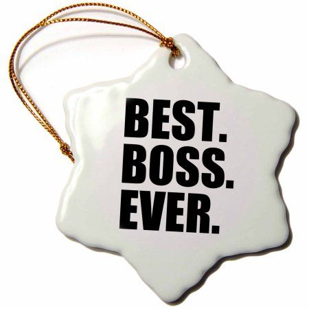 3dRose Best Boss Ever - fun funny humorous gifts for the boss - work office humor - black text, Snowflake Ornament, Porcelain, 3-inch