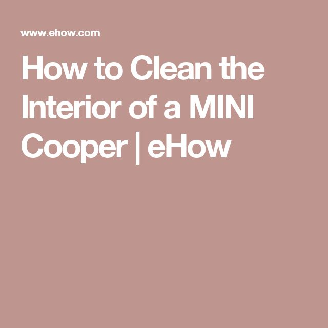 How to Clean the Interior of a MINI Cooper | eHow