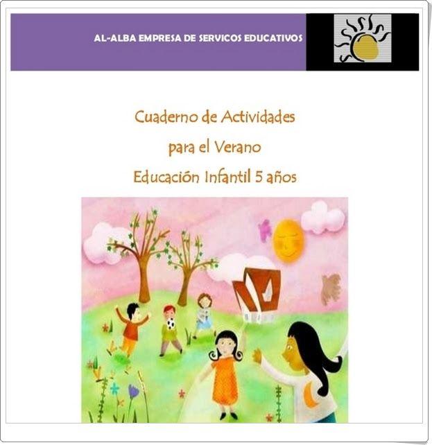 Muy buen cuaderno multidisciplinar de Actividades para el Verano, de Al-Alba, para Educación Infantil de 5 años con actividades de lectoescritura, grafomotricidad, lógica, números, manualidades y recortables.