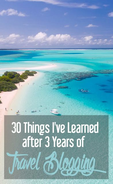 30 Things I've Learned after 3 Years of Travel Blogging