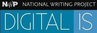 The NWP Digital Is website is a collection of ideas, reflections, and stories about what it means to teach writing in our digital, interconnected world. Read, discuss, and share ideas about teaching writing today.