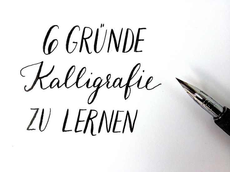 6 Gründe Kalligrafie zu lernen