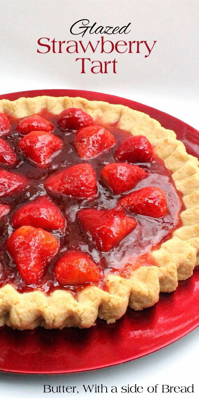Glazed Strawberry Tart ~~ Butter With a Side of Bread #recipe #strawberry