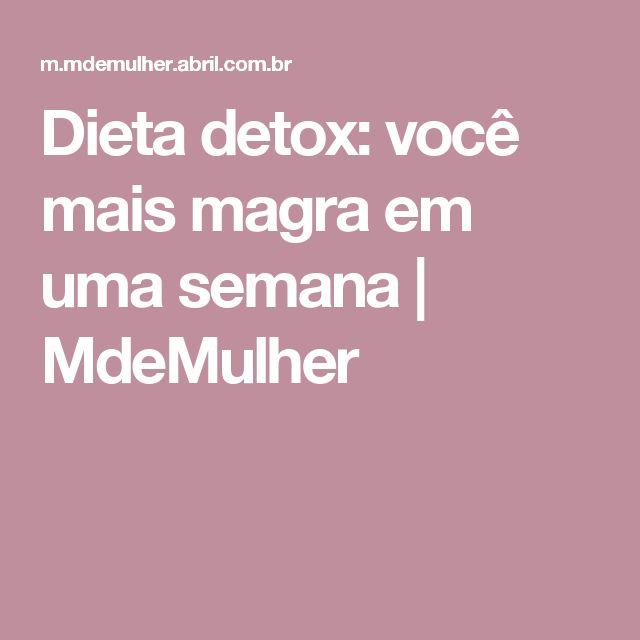 Dieta detox: você mais magra em uma semana | MdeMulher