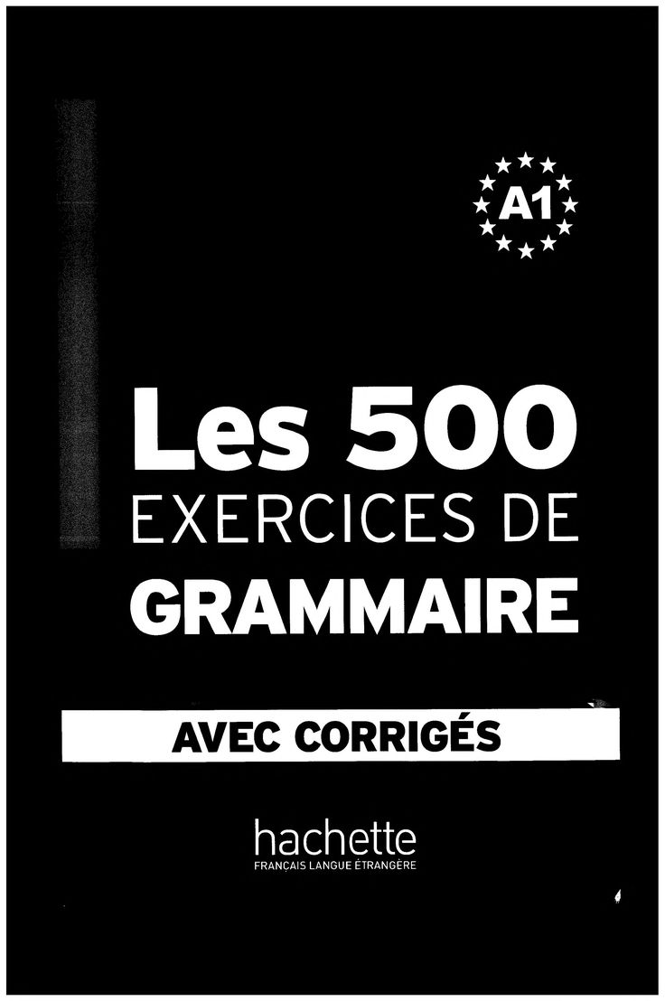 Les 500 excercices de la grammaire francaise : Free Download, Borrow, and Streaming