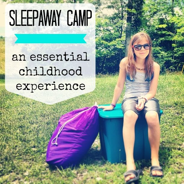 Sleepaway camp: an essential childhood experience. Via The Risky Kids
