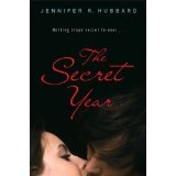 The Secret Year (Hardcover)By Jennifer R. Hubbard