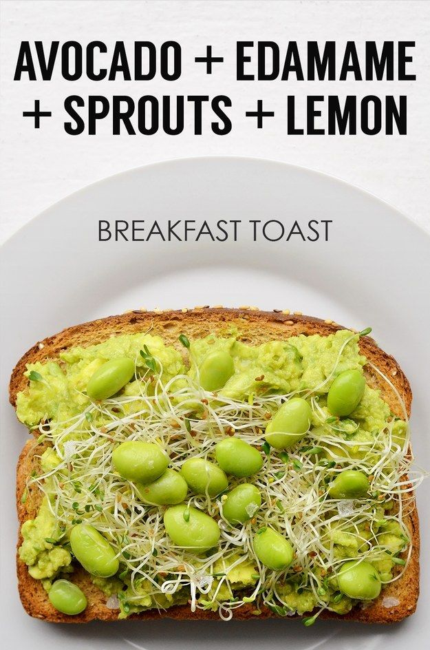 Mashed Avocado + Shelled Edamame + Sprouts + Lemon Juice | 21 Ideas For Energy-Boosting Breakfast Toasts