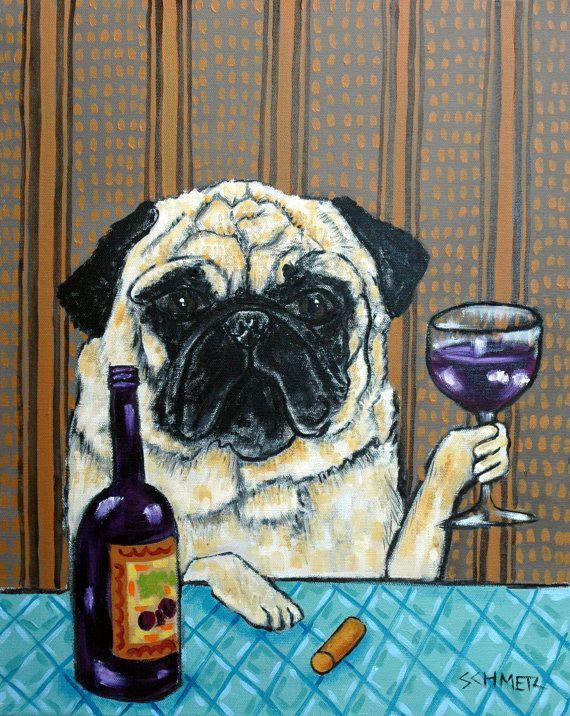 Pug - wine- art- pug art- wine PRINT, pug PRINT- 8x10- fawn pug, gift,- dog, dog art, dog print, wine art,pug print