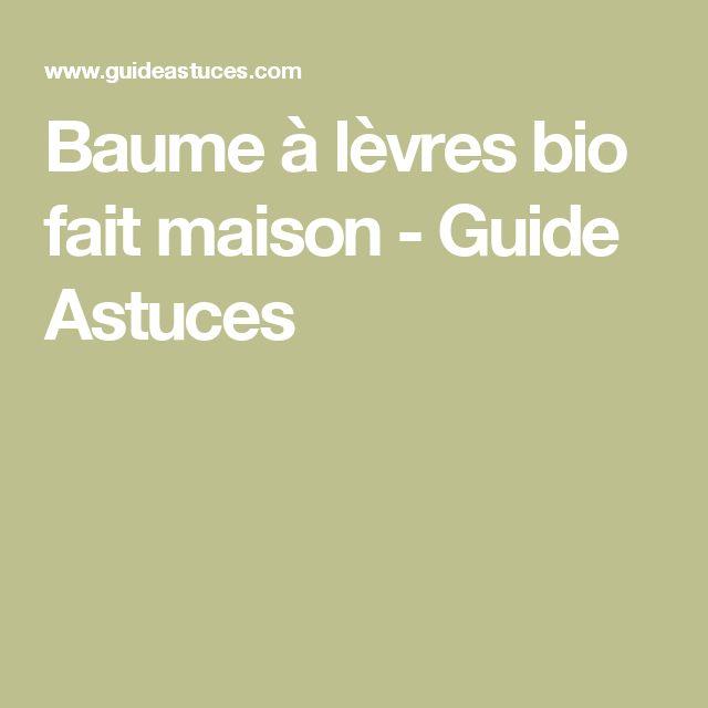 Baume à lèvres bio fait maison - Guide Astuces