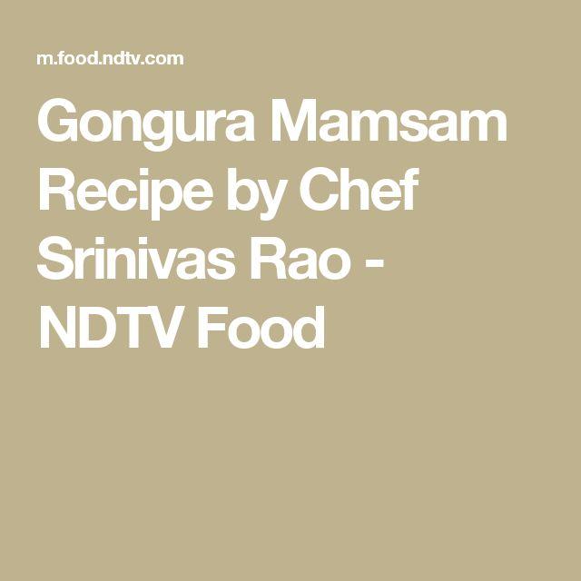 Gongura Mamsam Recipe by Chef Srinivas Rao - NDTV Food