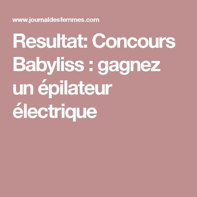 Resultat: Concours Babyliss : gagnez un épilateur électrique