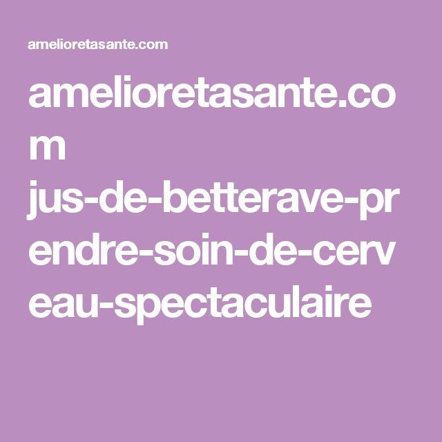 amelioretasante.com jus-de-betterave-prendre-soin-de-cerveau-spectaculaire