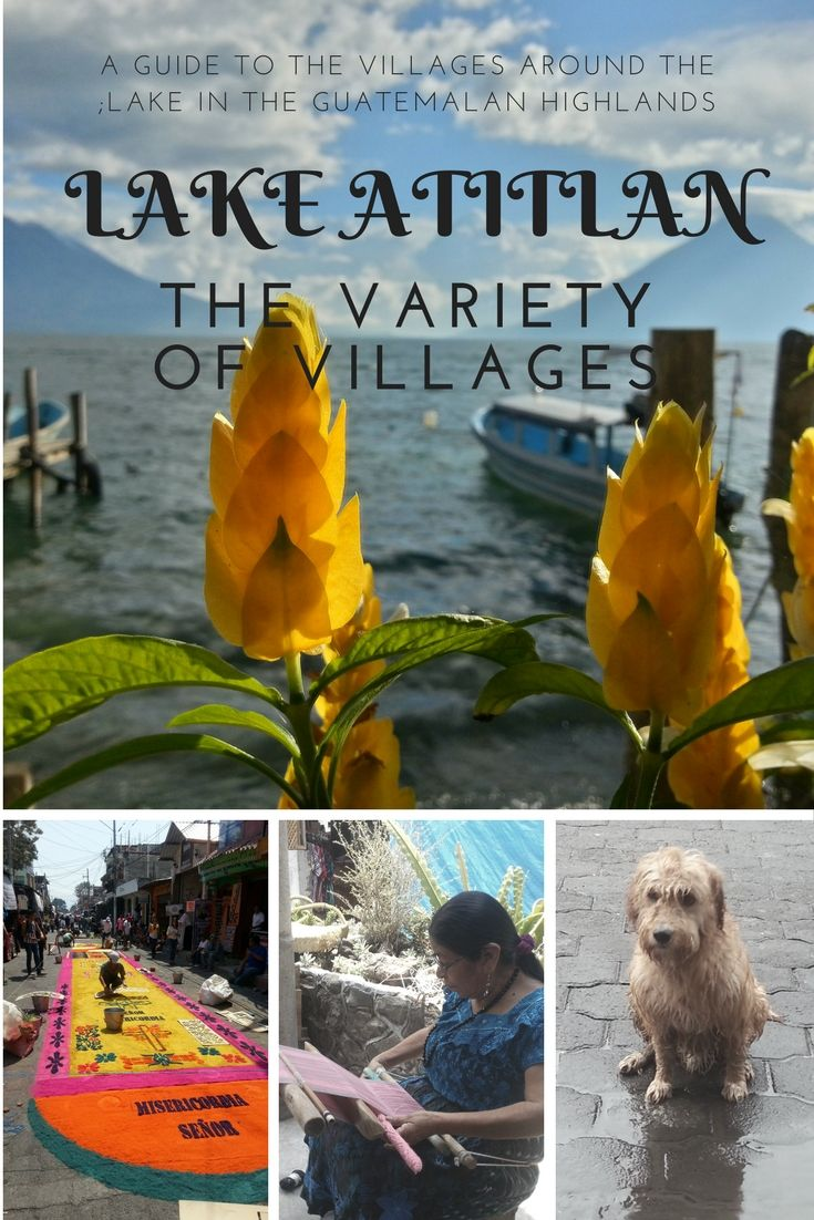 Which village should you visit at Lake Atitlan? http://wanderingwithsam.com/lake-atitlan-and-the-variety-of-villages/