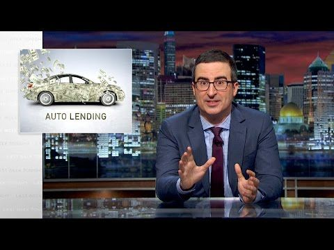 John Oliver Explains How Auto Lenders Are Bringing On The Next Subprime Crisis - Digg