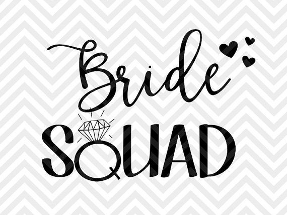 Bride Squad Bachelorette Party wedding engagement wifey SVG file - Cut File - Cricut projects - cricut ideas - cricut explore - silhouette cameo projects - Silhouette projects by KristinAmandaDesigns