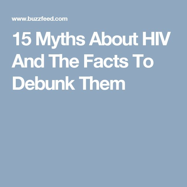 15 Myths About HIV And The Facts To Debunk Them