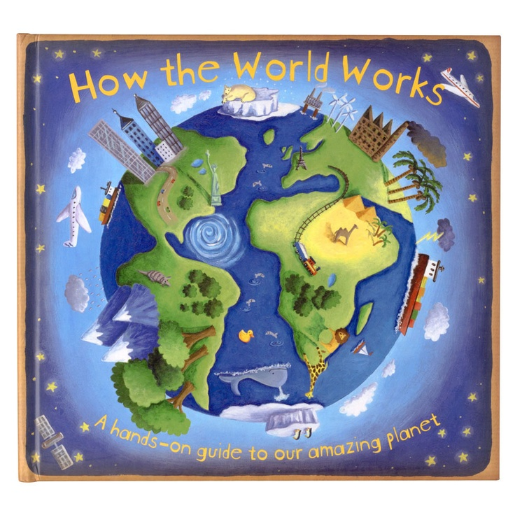 How The World Works - A brilliantly exciting and informative book with lots of flaps to lift and dials to turn.  An amazing book to explain an amazing planet!
