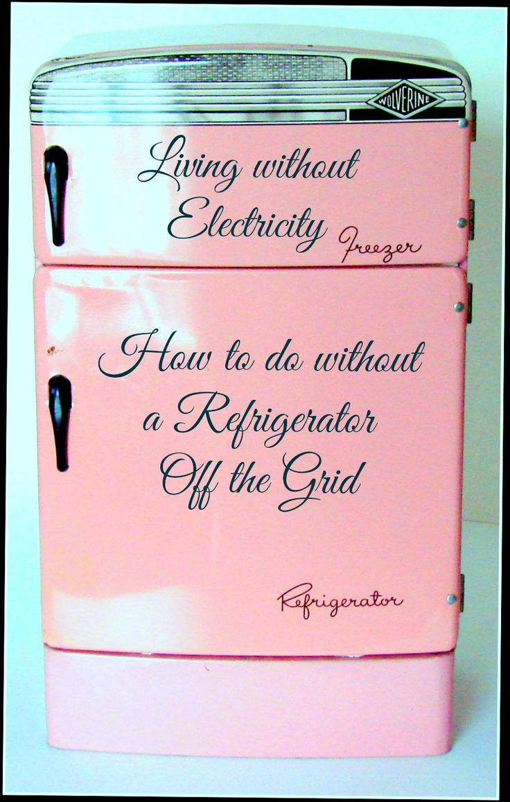 best life out electricity ideas solar how living out electricity how to do out a refrigerator off the grid