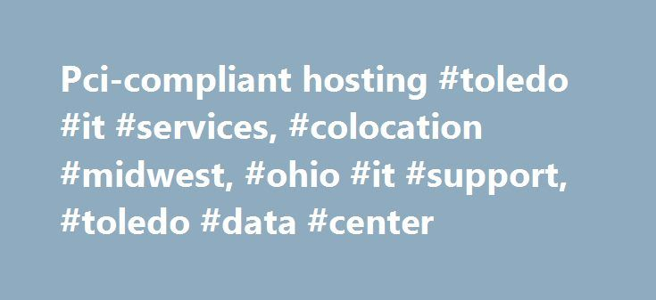Pci-compliant hosting #toledo #it #services, #colocation #midwest, #ohio #it #support, #toledo #data #center http://malta.remmont.com/pci-compliant-hosting-toledo-it-services-colocation-midwest-ohio-it-support-toledo-data-center/  # News Announcements Posted on July 9th, 2012 at 3:48 PM EST The hurricane-force storm that impacted much of Northwest Ohio on Thursday, July 5th left over 60,000 commercial & residential customers without power. CISP was one of those customers left without utility…