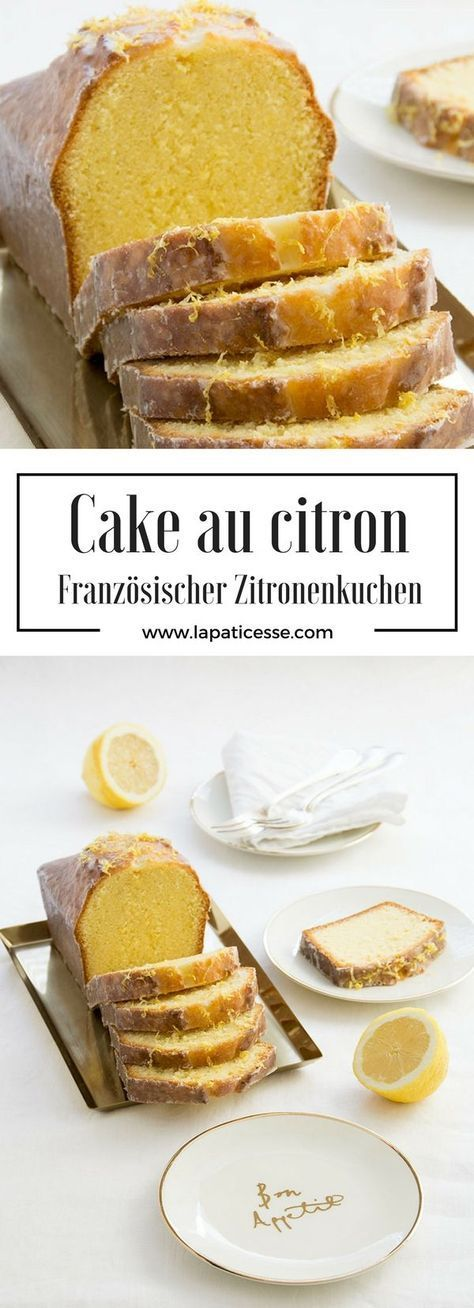 Rezept für französischen Zitronenkuchen oder Kastenkuchen mit Zitrone und Crème fraîche * Recipe for french Lemon Cake * Recette de Cake au citron * Made by La Pâticesse