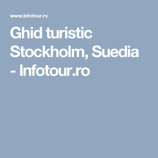 Ghid turistic Stockholm, Suedia - Infotour.ro