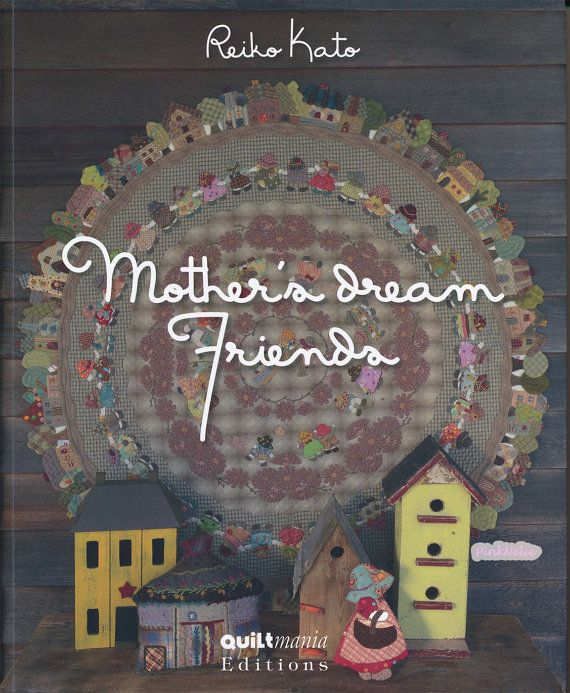Reiko Kato Mother's Dream Friends PATCHWORK English by PinkNelie