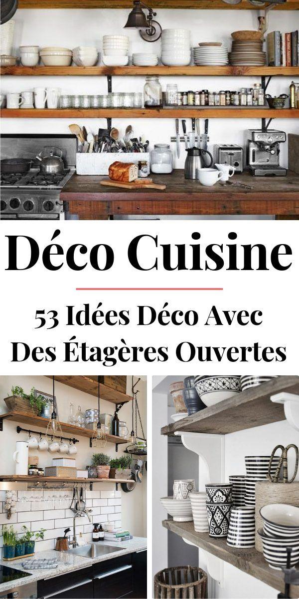 Etageres Ouvertes Dans La Cuisine 53 Idees Photos Etageres Ouvertes Cuisine Idee Amenagement Cuisine Etagere Murale Cuisine