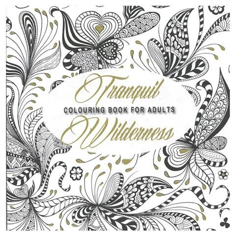 NEW Adult Colouring Book The Tranquil Wilderness Adults 95 Images