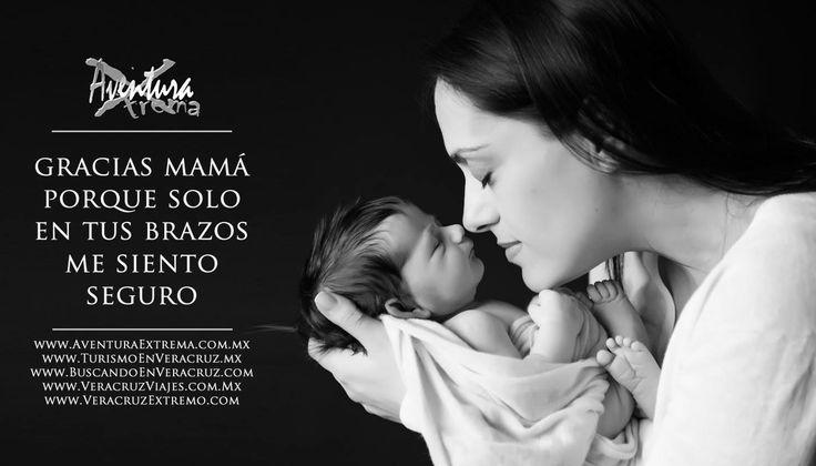 Gracias #Mamá porque solo entre tus brazos me siento seguro ¡Muchas Felicidades! http://www.turismoenveracruz.mx