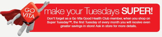 Don't forget we have our super Tuesday's EVERY MONTH! WHAT?!?! YES you heard right.  Contact you local Go Vita store to become a member and get an amazing discount every first Tuesday of the month!  We look foward to seeing you there.
