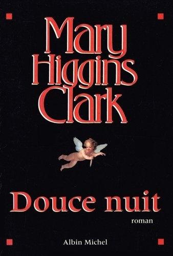 Douce nuit de Mary Higgins Clark, http://www.amazon.fr/dp/B005OQDDHW/ref=cm_sw_r_pi_dp_xV3Qrb0KCJ44S