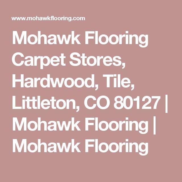 Mohawk Flooring Carpet Stores, Hardwood, Tile, Littleton, CO 80127 | Mohawk Flooring | Mohawk Flooring