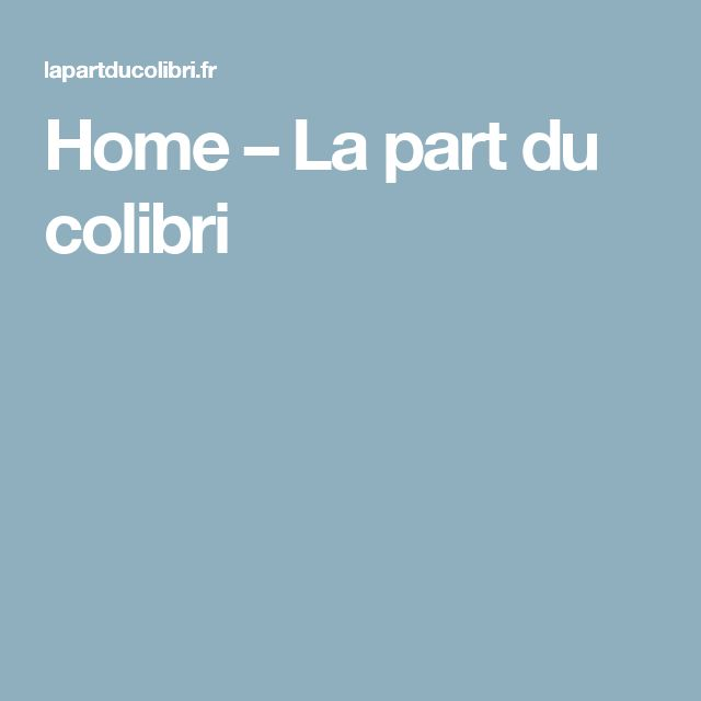 Home – La part du colibri
