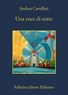 Una voce di notte di Andrea Camilleri (Sellerio, 2012)