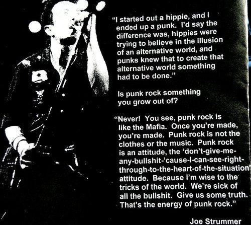 Wise words fro, Joe Strummer ofThe Clash - once a punk always a punk :)