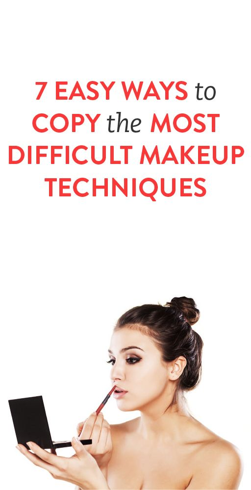 7 easy ways to copy the most difficult makeup techniques