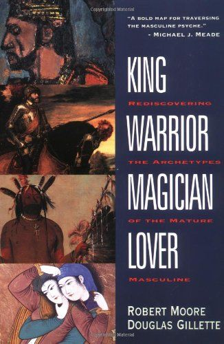 King, Warrior, Magician, Lover: Rediscovering the Archetypes of the Mature Masculine by Robert Moore http://www.amazon.com/dp/0062506064/ref=cm_sw_r_pi_dp_W.tvvb0W9304H
