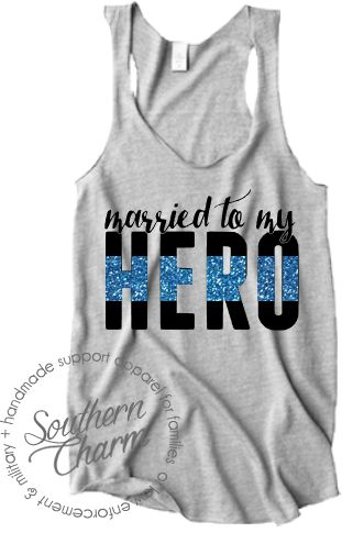 Southern Charm Designs - Married to My Hero - LEO, $29.00 (http://www.shopsoutherncharmdesigns.com/married-to-my-hero-leo/)
