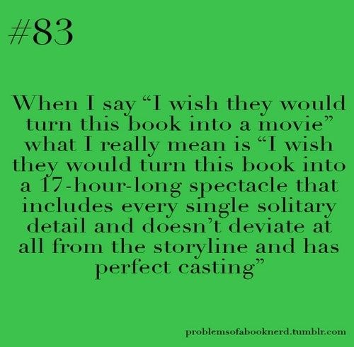 Story of my life. Don't even get me started on  the hunger games...