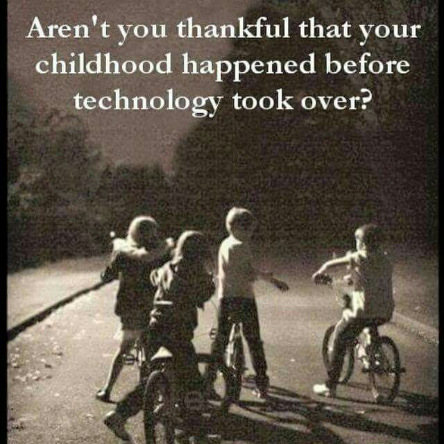 I agree wholeheartedly!!!  I had the best childhood ever!