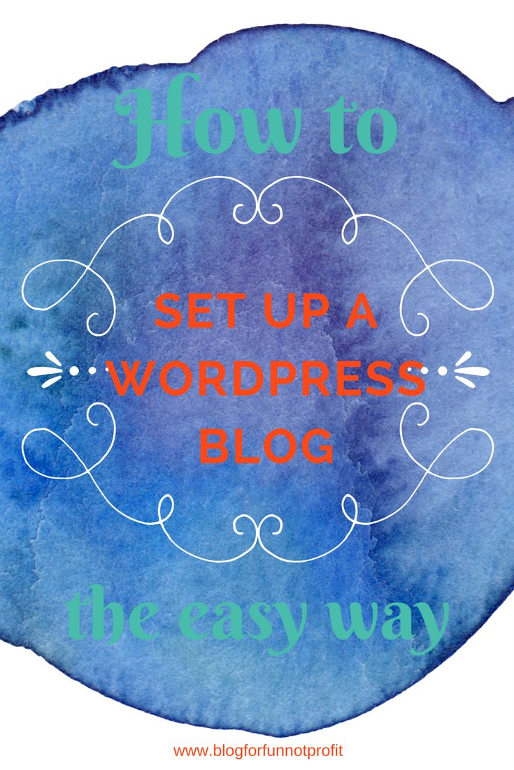 How to set up a Wordpress blog: the easy way - Blog For Fun Not Profit