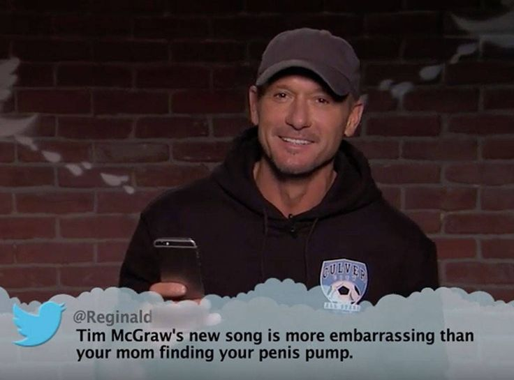 Tim McGraw from Celebrity Mean Tweets From Jimmy Kimmel Live!  Tim McGraw's new song is more embarrassing than your mom finding your penis pump.