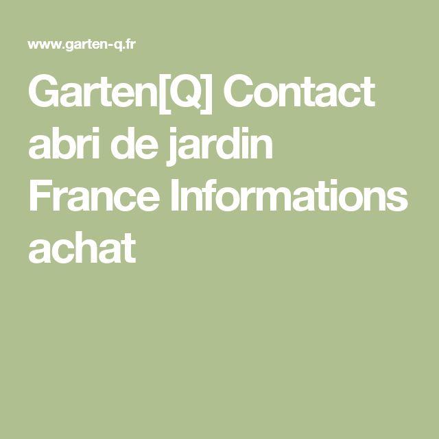 Garten[Q] Contact abri de jardin France Informations achat
