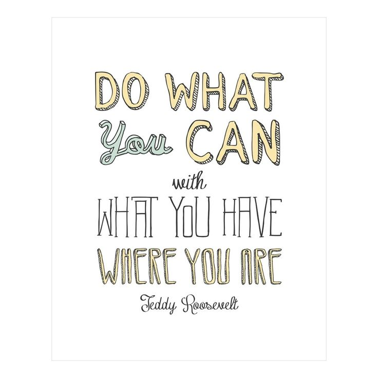 Do What You Can: Theodore Roosevelt, Teddy Roosevelt, Megan Romo, Whimsical Typography, Teddy Rose, Bright Gicl, Favorite Quotesv, Crisp Prints, Art Pieces