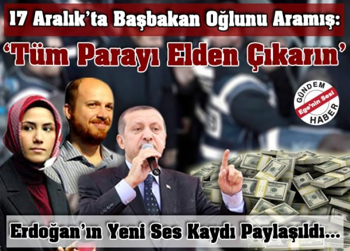 Başbakan Erdoğan ile Bilal Erdoğan'ın Ses Kaydı İnternete Sızdırıldı. 17 Aralık operasyonu günü yapıldığı anlaşılan telefon görüşmesinde, Başbakan Erdoğan'ın oğluna sahip olduğu paraları elden çıkarması için talimat verdiği öne sürülüyor.