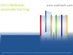 SSDN Technologies provide best Netscaler corporate training, in delhi, Gurgaon, ahmedabad and India.