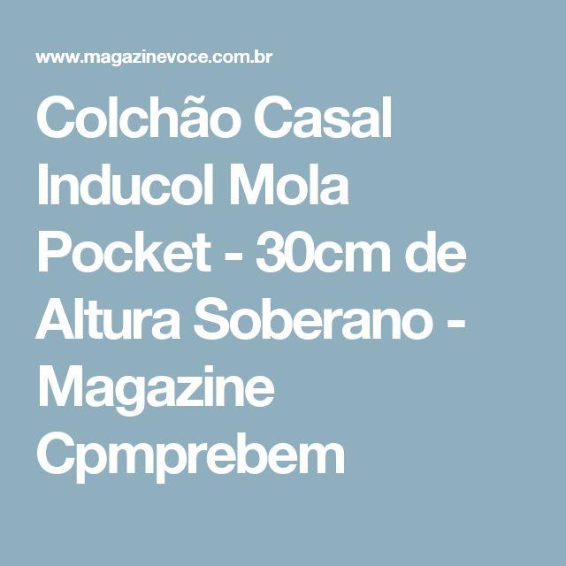 Colchão Casal Inducol Mola Pocket - 30cm de Altura Soberano - Magazine Cpmprebem